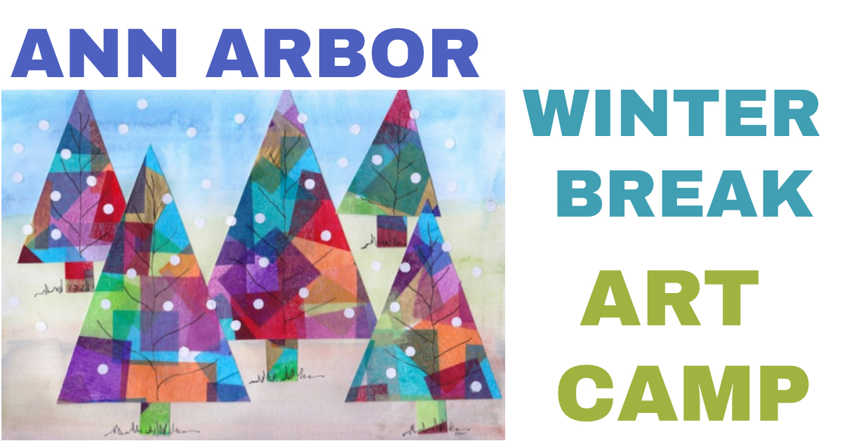 Winter Break Art Camp in Ann Arbor- ALL FOUR DAYS!