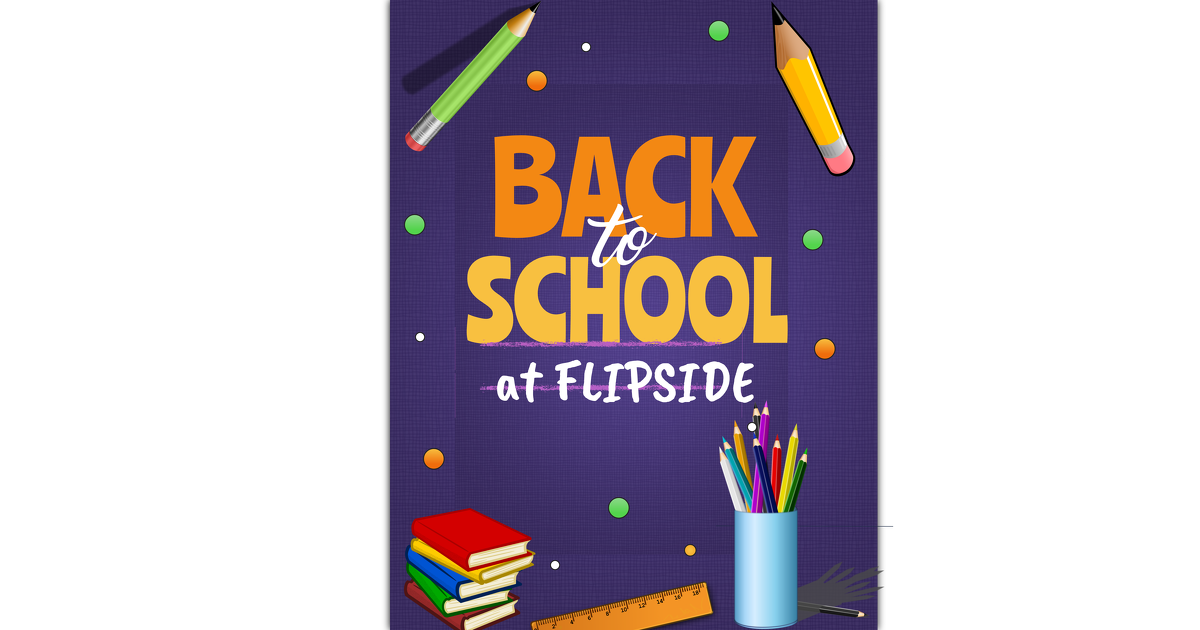 Back to School at Flipside